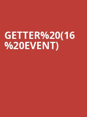 Getter (16+ Event) at Majestic Theatre