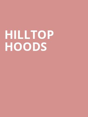 Hilltop Hoods at Majestic Theatre