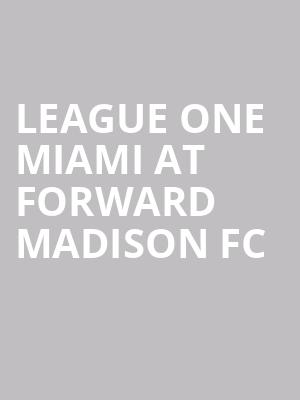 League One Miami at Forward Madison FC at Breese Stevens Field