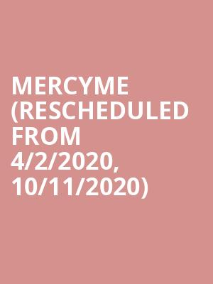 Mercyme (Rescheduled from 4/2/2020, 10/11/2020) at Alliant Energy Center Coliseum