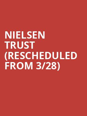 Nielsen Trust (Rescheduled from 3/28) at Majestic Theatre
