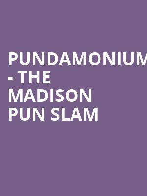Pundamonium - The Madison Pun Slam at High Noon Saloon