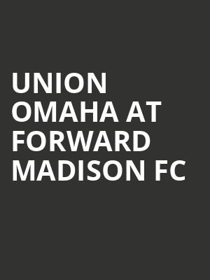 Union Omaha at Forward Madison FC at Breese Stevens Field