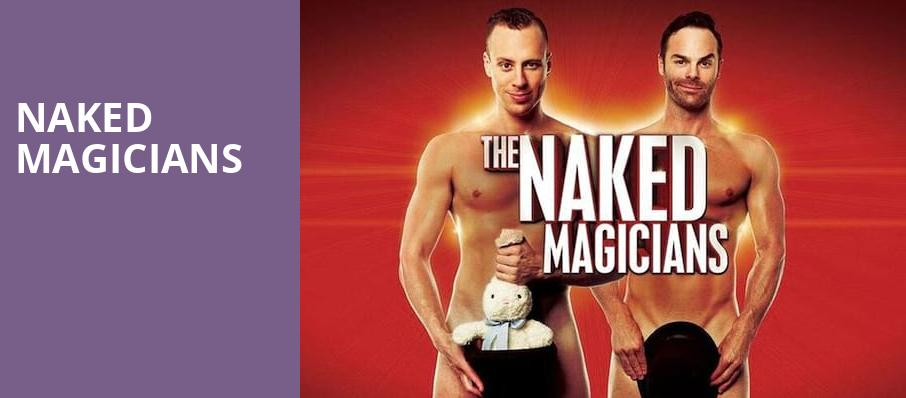 Naked Magicians, Capitol Theater, Madison
